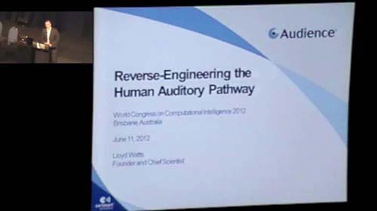 Lloyd Watts: Reverse-Engineering the Human Auditory Pathway -WCCI 2012 Plenary talk