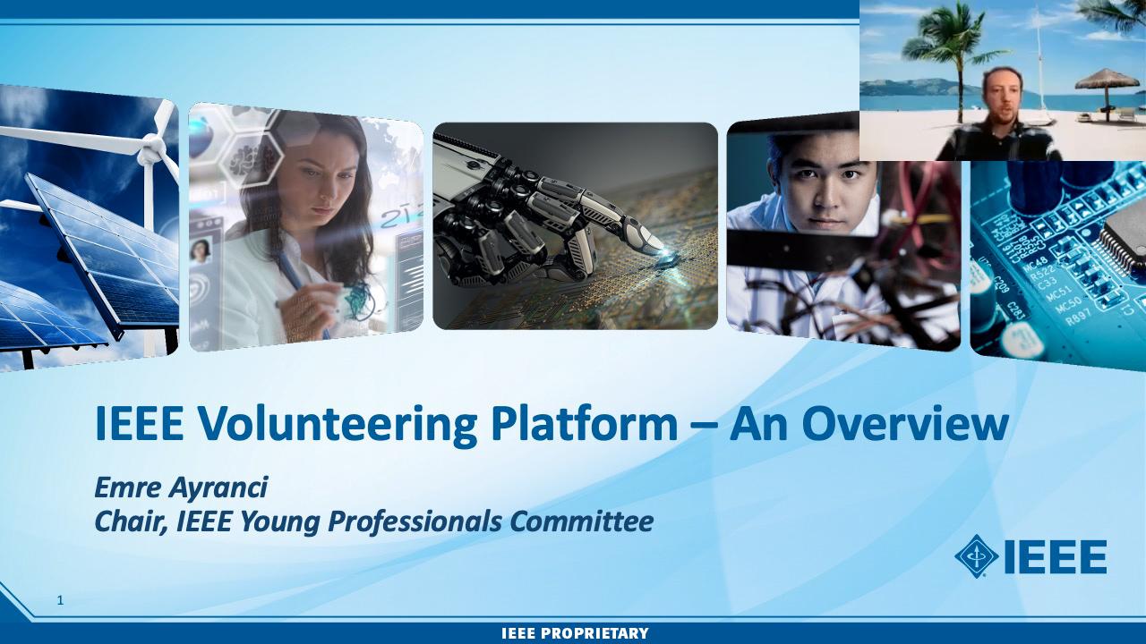 IEEE Volunteering Platform Overview - Emre Ayranci - Day 1: 2021 IEEE Board of Directors Strategic Retreat